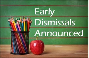 Early Dismissals Announced